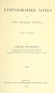 Cover of: Ethnographic notes in southern India | Edgar Thurston