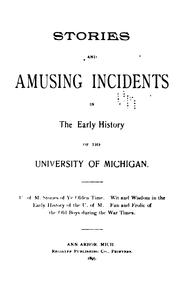 Cover of: Stories and amusing incidents in the early history of the University of Michigan | Noah W. Cheever