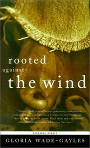 Cover of: Rooted against the wind | Gloria Wade-Gayles