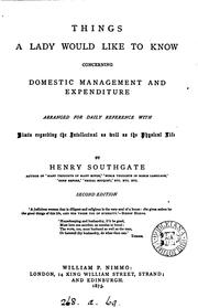 Cover of: Things a lady would like to know concerning domestic management and expenditure | Southgate, Henry