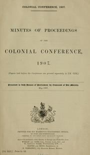 Cover of: Minutes of proceedings of the Colonial Conference, 1907 | Colonial Conference (1907 London)