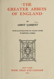Cover of: The greater abbeys of England by Francis Aidan Gasquet