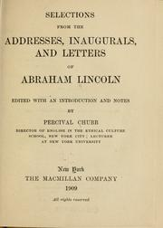 Cover of: Selections from the addresses, inaugurals, and letters of Abraham Lincoln | Abraham Lincoln