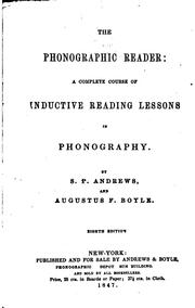 Cover of: The phonographic reader: a complete course of inductive reading lessons in phonography | Stephen Pearl Andrews