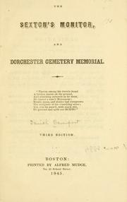 Cover of: The sexton's monitor, and Dorchester cemetery memorial by Daniel Davenport