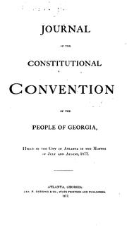 Cover of: Journal of the Constitutional convention of the people of Georgia | Georgia. Constitutional Convention (1877)