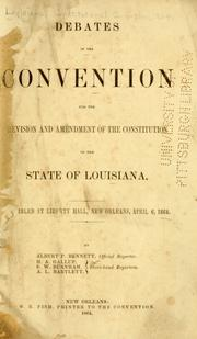 Cover of: Debates in the Convention for the revision and amendment of the Constitution of the state of Louisiana by Louisiana. Constitutional Convention