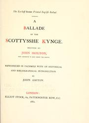 Cover of: The earliest known printed English ballad. A ballade of the Scottysshe kynge | John Skelton