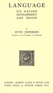 Cover of: Language, its nature, development and origin by Otto Jespersen