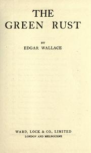 Cover of: The green rust | Edgar Wallace