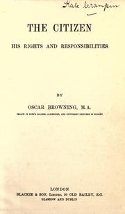 Cover of: The citizen, his rights and responsibilities by Oscar Browning