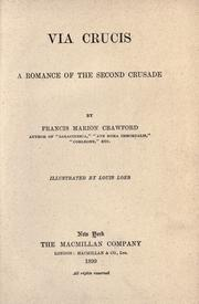Cover of: Via crucis; a romance of the second crusade by Francis Marion Crawford