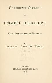 Cover of: Children's stories in English literature from Shakespeare to Tennyson | Henrietta Christian Wright
