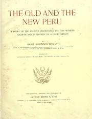 Cover of: The old and the new Peru | Marie Robinson Wright