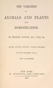 Cover of: The variation of animals and plants under domestication | Charles Darwin