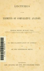Cover of: Lectures on the elements of comparative anatomy | Thomas Henry Huxley