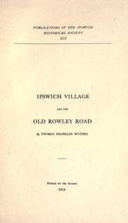 Cover of: Ipswich village and the old Rowley road by Thomas Franklin Waters