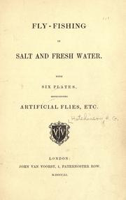 Cover of: Fly-fishing in salt and fresh water | Hutchinson, Horace G.