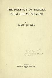 Cover of: The fallacy of danger from great wealth | Harry Hubbard