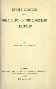 Cover of: Eight months on the Gran Chaco of the Argentine Republic by Juan Pelleschi