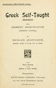 Cover of: Greek self-taught (modern) with phonetic pronunciation (Thimm's system.) | Nicolaos Anastassiou