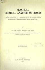 Cover of: Practical chemical analysis of blood | Victor Caryl Myers
