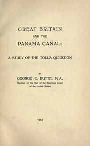 Cover of: Great Britain and the Panama Canal | Butte, George C.