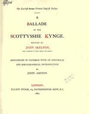 Cover of: A ballade of the Scottysshe Kynge by John Skelton