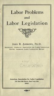 Cover of: Labor problems and labor legislation | John B. Andrews
