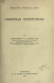Cover of: Christian institutions | Alexander Viets Griswold Allen