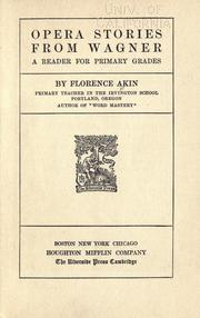 Cover of: Opera stories from Wagner | Florence Akin