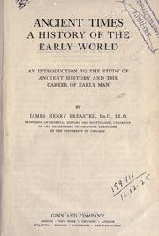 Cover of: Ancient times, a history of the early world | James Henry Breasted