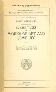 Cover of: Regulations 48 relating to the excise taxes on works of art and jewelry under sections 902 and 905 of the Revenue Act of 1918 | United States. Internal Revenue Service.