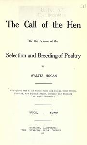 Cover of: The call of the hen; or, The science of the selection and breeding of poultry | Hogan, Walter