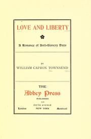 Cover of: Love and liberty | William Capron Townsend