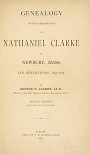 Cover of: Genealogy of the descendants of Nathaniel Clarke of Newbury, Mass | Clarke, George Kuhn