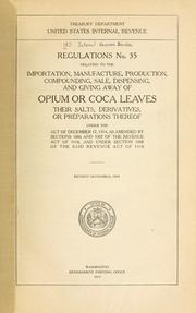 Cover of: Regulations no. 35 relating to the importation, manufacture, production, compounding, sale, dispensing, and giving away of opium or coca leaves, their salts, derivatives, or preparations thereof under the act of December 17, 1914 by United States. Internal Revenue Service.