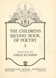Cover of: The children's first [-third] book of poetry | Emilie K. Baker