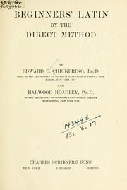 Cover of: Beginners' Latin by the direct method by Edward Connor Chickering