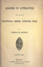 Cover of: Leaders in literature with a notice of traditional errors affecting them by THOMAS DE QUINCEY