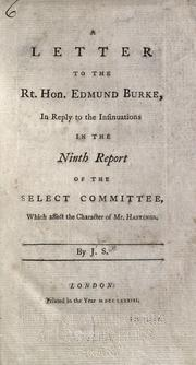 Cover of: A letter to the Rt. Hon. Edmund Burke, in reply to the insinuations in the Ninth report of the Select committee, which affect the character of Mr. Hastings | Scott Major