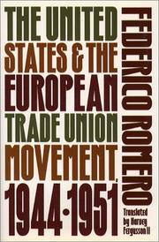 Cover of: The United States and the European trade union movement, 1944-1951 | Federico Romero