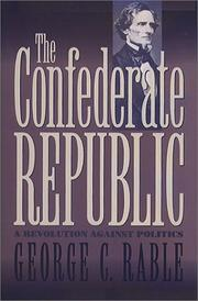 Cover of: The Confederate Republic by George C. Rable