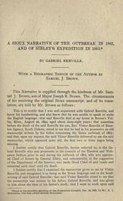 Cover of: A Sioux narrative of the outbreak in 1862, and of Sibley's expedition in 1863 | Gabriel Renville
