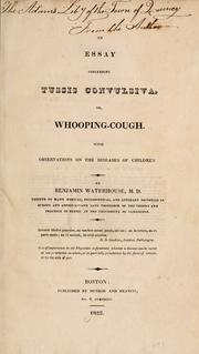 Cover of: An essay concerning tussis convulsiva, or, whooping cough | Benjamin Waterhouse