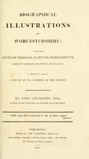 Cover of: Biographical illustrations of Worcestershire by Chambers, John