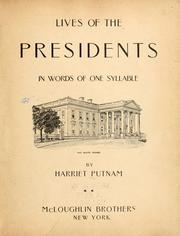 Cover of: Lives of the presidents in words of one syllable | Harriet Putnam