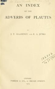 Cover of: An index of the adverbs of Plautus | Allardice, James Todd.