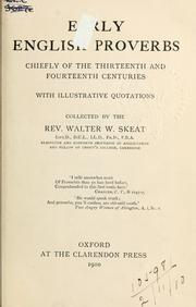 Cover of: Early English proverbs, chiefly of the thirteenth and fourteenth centuries, with illustrative quotations by Walter W. Skeat