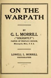Cover of: On the warpath | Morrill, G. L.